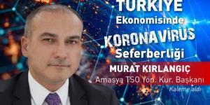 Türkiye ekonomisinde koronavirüs seferberliği kapsamında ATSO Başkanı Murat Kırlangıç Bloomberg HT'ye özel kaleme aldı...