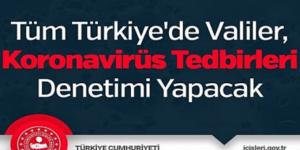 Tüm Türkiyede Valiler Koronavirüs Tedbirleri Denetimi Yapacak
