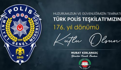 Türk Polis Teşkilatı'mızın 176. kuruluş yıl dönümünü kutluyorum.
